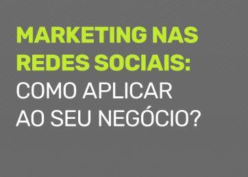 Marketing nas redes sociais: como aplicar ao seu negócio?