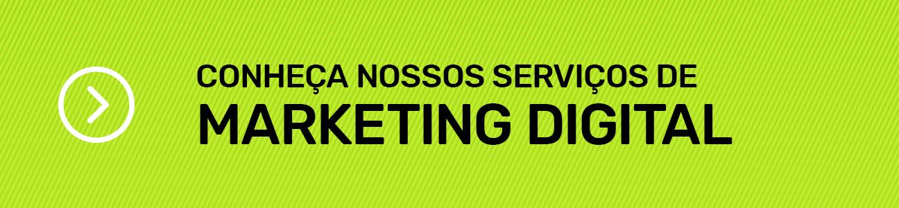 Conheça nossos serviços de Marketing Digital